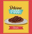 delicious food poster steak food menu dish vector image