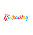 giveaway multicolored lettering sign with stars vector image vector image