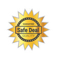 safe deal badge sticker golden quality emblem seal vector image vector image
