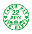earth day april 22 green grunge rubber stamp vector image