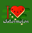 i love watermelon heart stars handwritten word vector image vector image