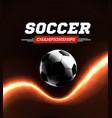 soccer or football ball in backlight on black vector image vector image