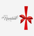 spanish christmas card of red navidad ribbon bow vector image