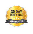 money back in 30 days guarantee sticker golden vector image vector image