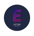 the letter e latin alphabet display vector image vector image