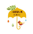 autumn is here hand drawn typographic element vector image vector image