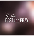 do the best and pray inspirational and motivation vector image vector image