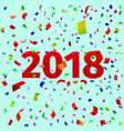 happy new year 2018 background with confetti vector image vector image