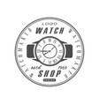watch shop estd 1969 logo design watchmaker badge vector image vector image
