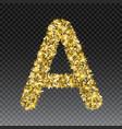 gold glittering letter a shining golden vector image vector image