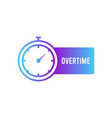 stopwatch stop watch timer with word overtime vector image vector image