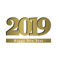 happy new year card gold shiny number 2019 with vector image vector image