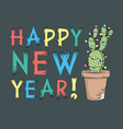 card Happy New Year with cactus vector image vector image