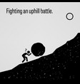 fighting an uphill battle a motivational and vector image vector image
