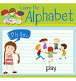 Flashcard letter P is for play vector image vector image