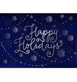 happy holidays in silver on dark blue with snow vector image vector image