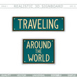 traveling around the world vintage signboard vector image