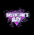 valentines day glitch effect lovers day emblem vector image vector image