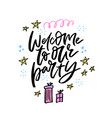 welcome to our party handwritten lettering vector image vector image