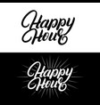 happy hour hand written lettering vector image vector image