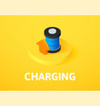 charging isometric icon isolated on color vector image vector image