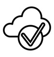 cloud with check line icon cloud and tick vector image vector image