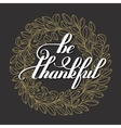 be thankful handwritten lettering inscription on vector image