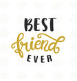 best friend ever hand written brush lettering vector image vector image