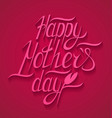 happy motherss day typographical background vector image vector image
