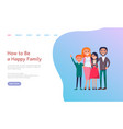 how to be happy family website with people web vector image