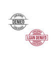 loan denied grunge round vintage rubber stamp vector image vector image