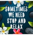 Sometimes we need stop and relax vector image vector image