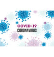 covid19 coronavirus realistic background vector image vector image