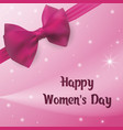 happy womens day greeting card with pink bow and vector image