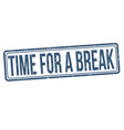 time for a breack grunge rubber stamp vector image