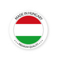 modern made in hungary label hungarian sticker vector image vector image