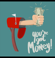 You have Got Money vector image vector image