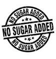 no sugar added round grunge black stamp vector image vector image