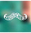 Retro hipster cincept poster or card Mustache vector image