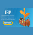 trip concept banner isometric style vector image