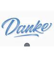 volumetric lettering - danke hand drawn vector image vector image