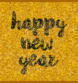 happy new year hand drawn wish on gold background vector image vector image