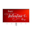 happy valentines day billboard with design of vector image vector image