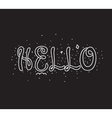 Hello inscription Greeting card with calligraphy vector image vector image
