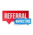 Referral Marketing speech bubble vector image