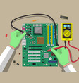 engineer with multimeter checks motherboard vector image vector image