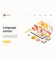 language school technology isometric landing page vector image