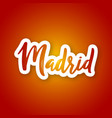 madrid - hand drawn lettering name of spain vector image vector image
