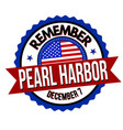 remember pearl harbor label or sticker vector image vector image