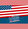 happy labor day background template for flyer vector image vector image